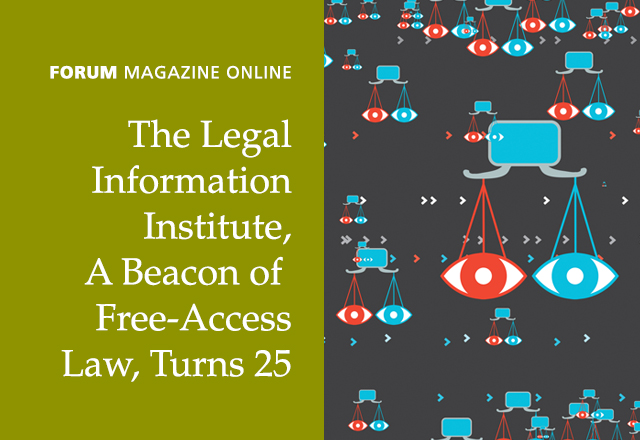 Green box containing text that says Forum Magazine Online: The Legal Information Institute, A Beacon of Free-Access Law, Turns 25 and an illustration to the right of it.