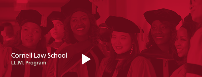 Three Cornell Law School female graduates smiling at the camera with a red overlay and a play button and text that reads Cornell Law School LL.M. Program