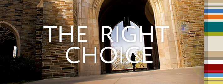 Cornell Law School campus with a student walking through the arch under a tower with the text The Right Choice on top of the image.